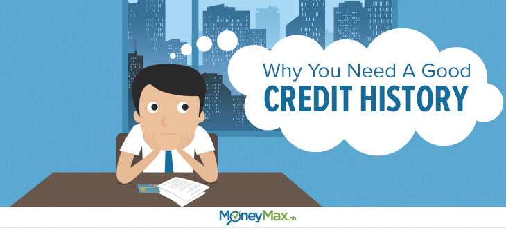 Why You Need a Good Credit History | MoneyMax.ph