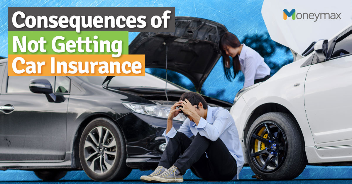 Consequences of Not Getting Car Insurance | Moneymax