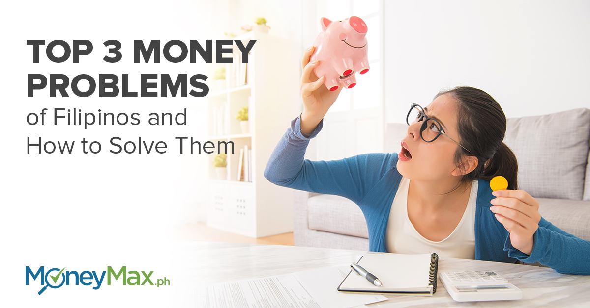 top-3-money-problems-of-filipinos-and-how-to-solve-them