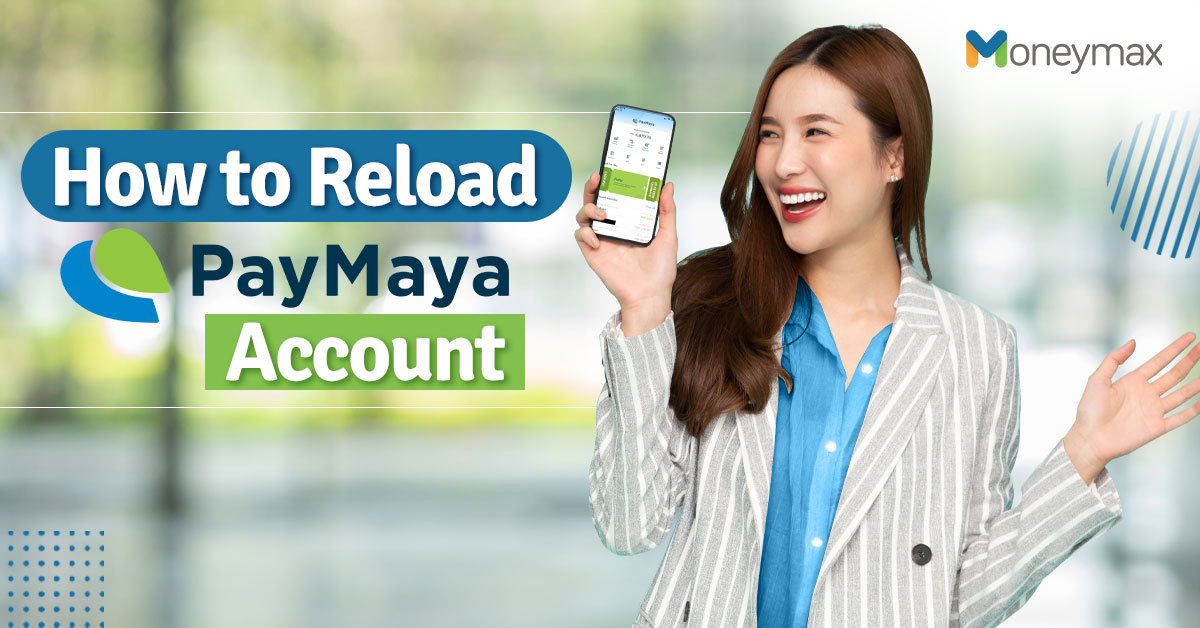 Quick Guide on How to Load PayMaya | Moneymax