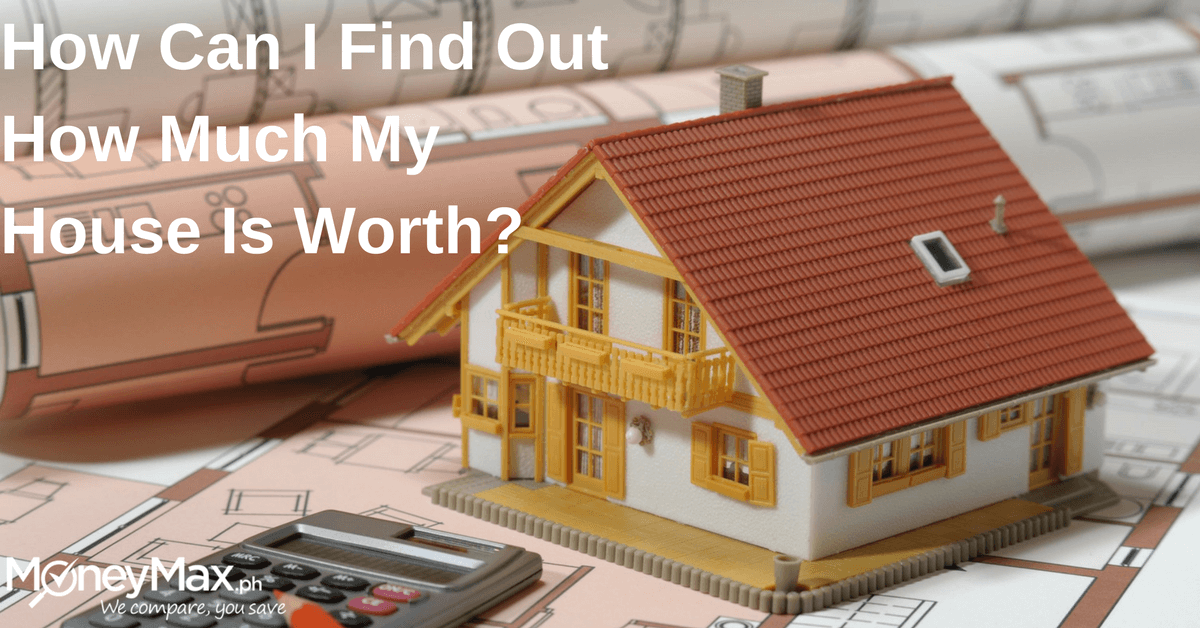 how-can-i-find-out-how-much-my-house-is-worth
