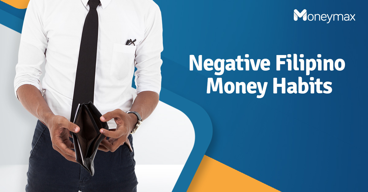 Negative Filipino Traits That Affect Our Everyday Finances   Moneymax
