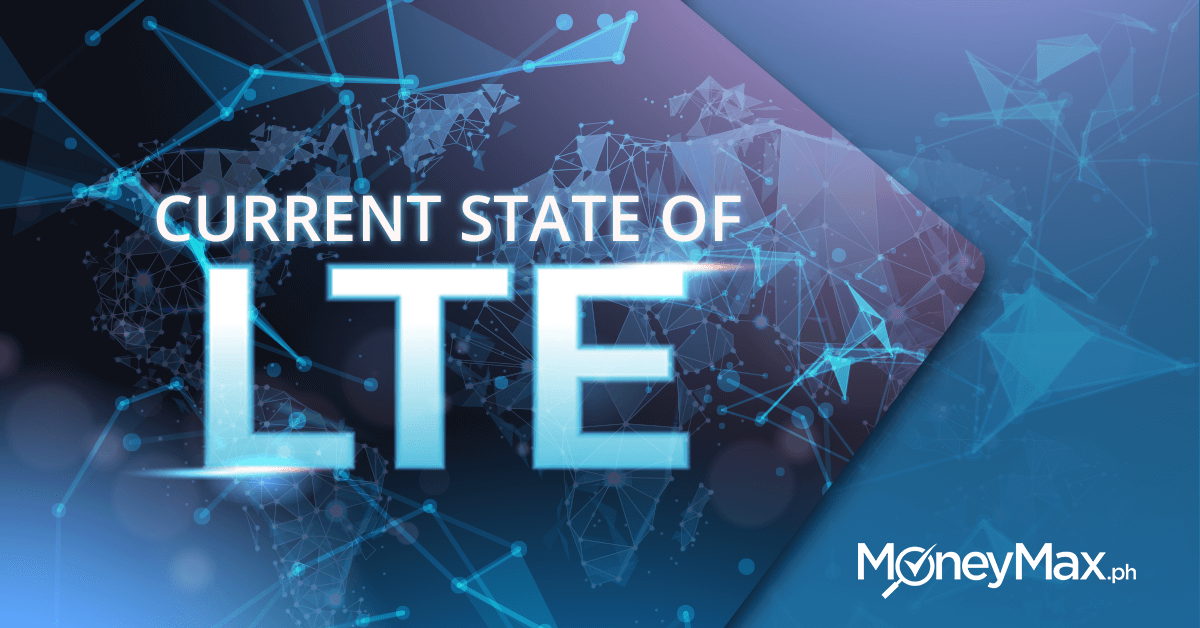 State of LTE in the Philippines | MoneyMax.ph