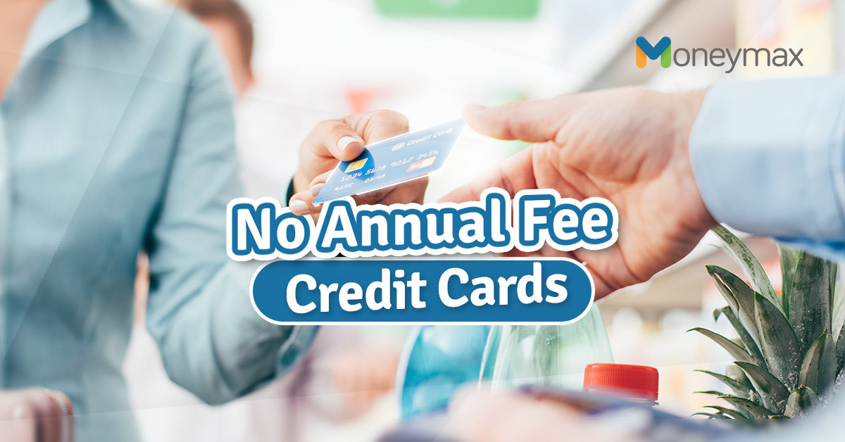 Credit Cards With No Annual Fee Philippines 2021 | Moneymax