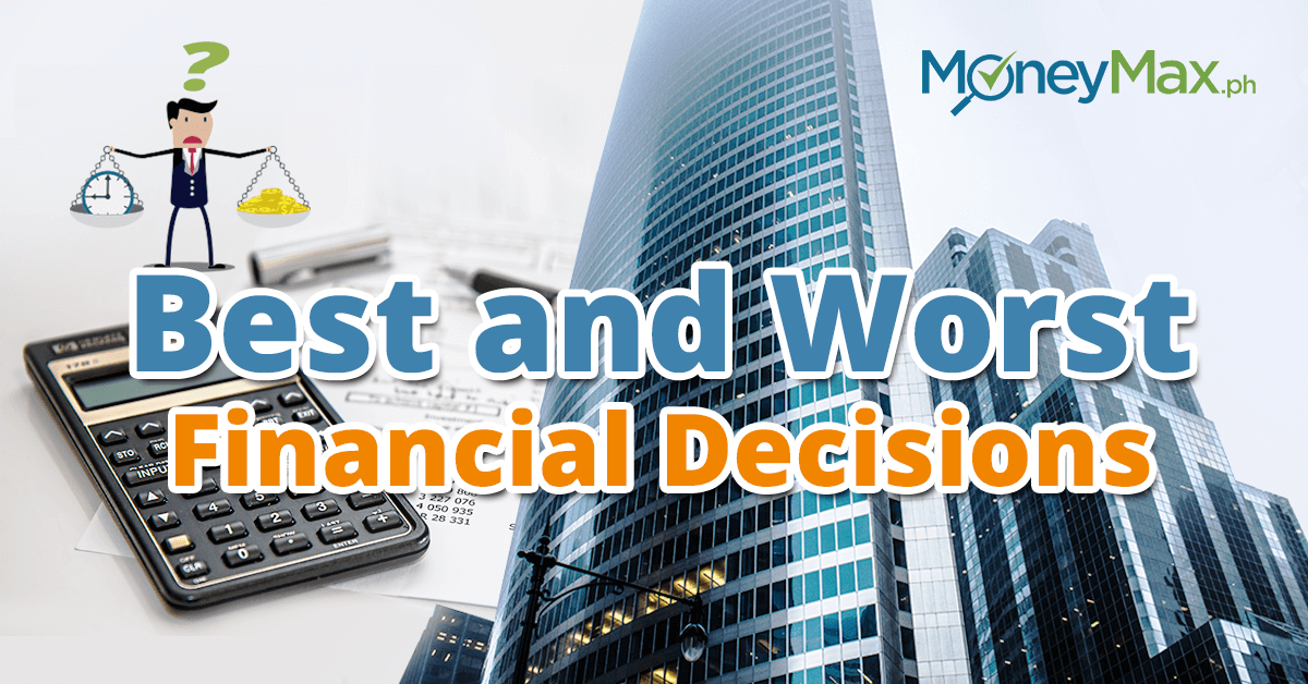 Best and Worst Financial Decisions | MoneyMax.ph