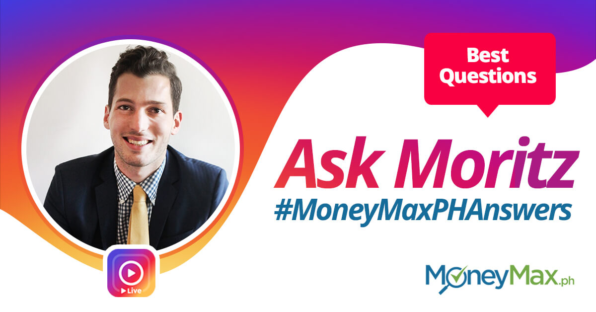 Ask Moritz: 5 Best Questions | MoneyMax.ph