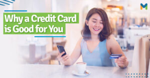 Why a credit card is good for you