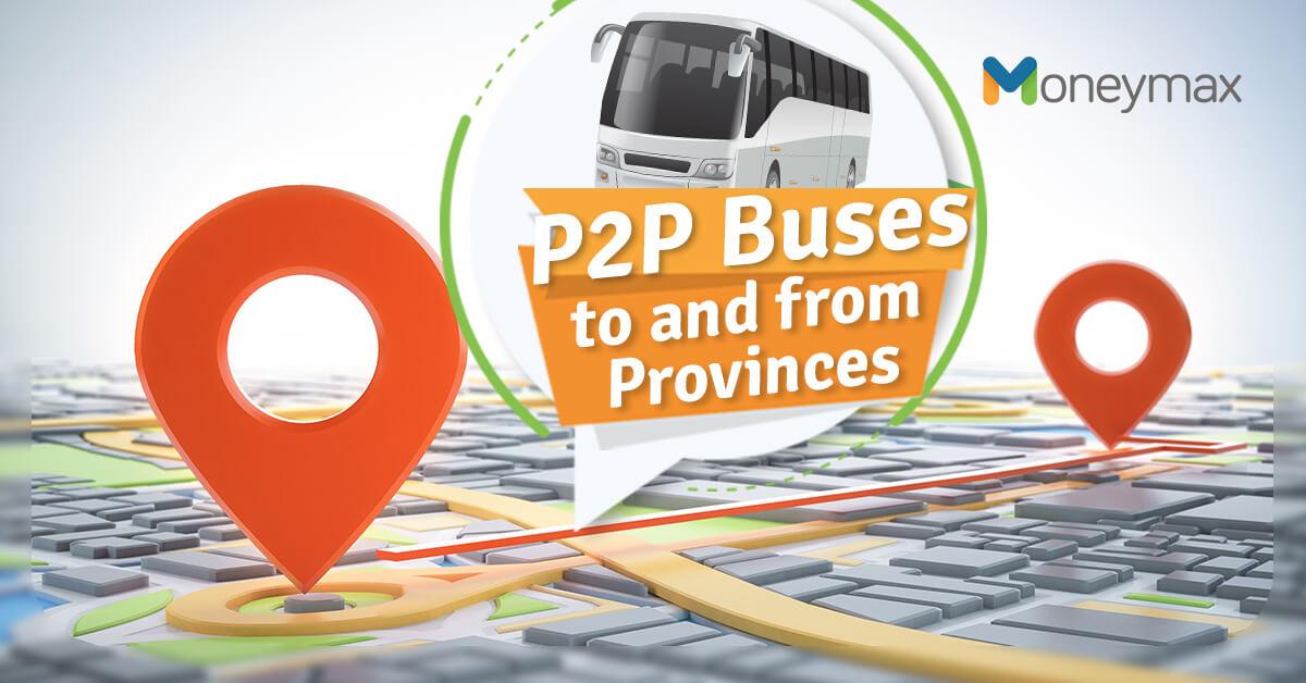 P2P Bus Schedule Route Province Metro Manila | Moneymax