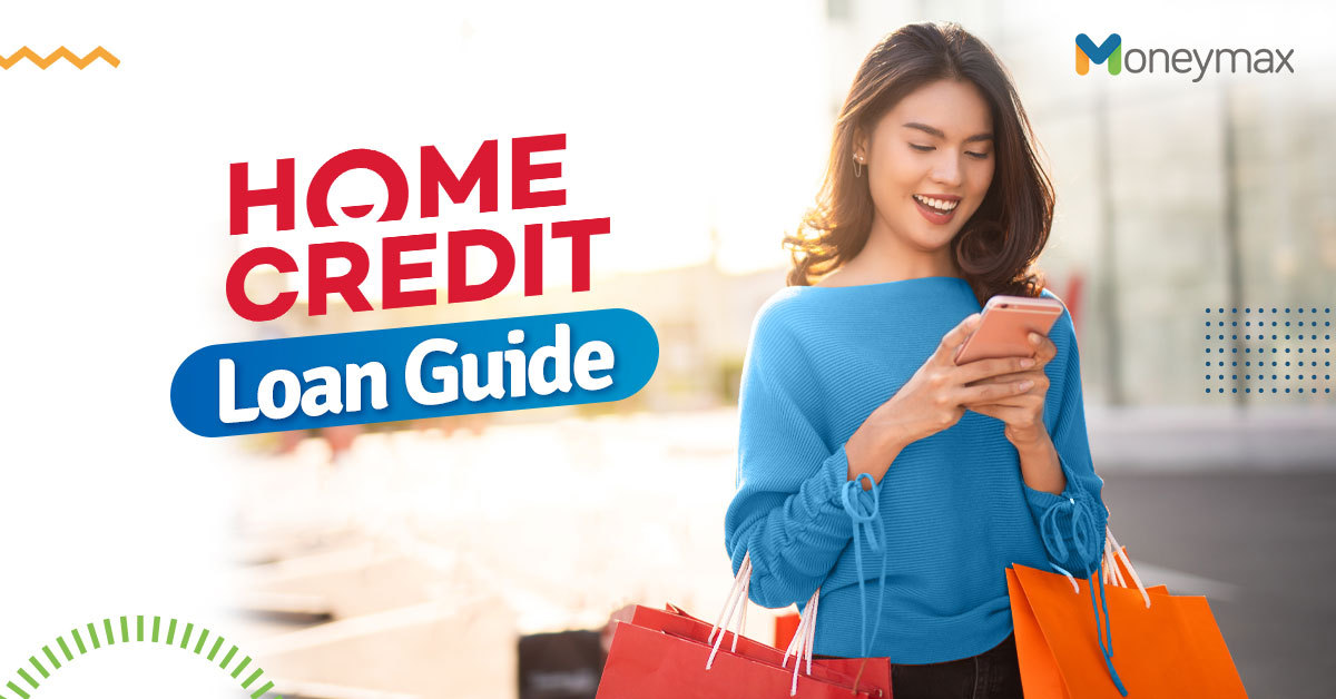 Home Credit Loans Guide   Moneymax