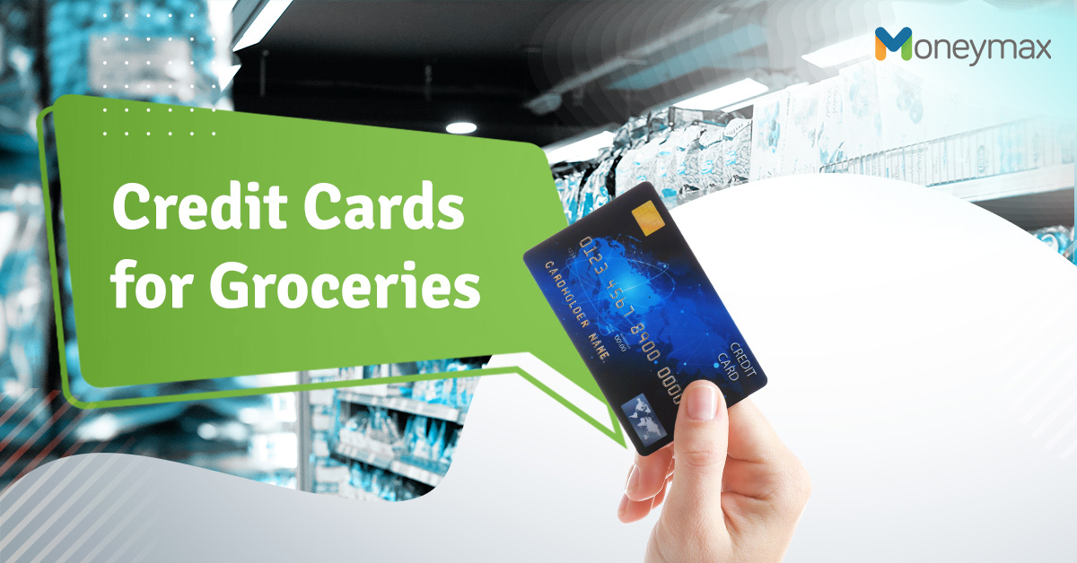 Best Credit Cards for Groceries   Moneymax