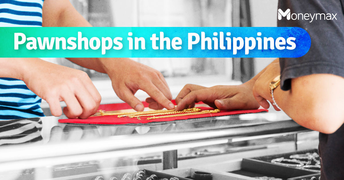 Pawnshops in the Philippines | Moneymax