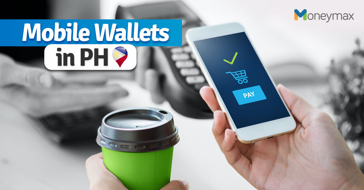 Mobile Wallet Options for Cashless Payments in the Philippines | Moneymax