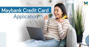 Maybank credit card application | Moneymax
